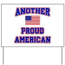 Another Proud American Yard Sign