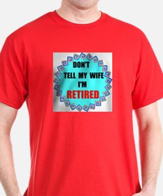 DON'T TELL MY WIFE T-Shirt