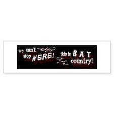 Bat Country - Bumper Bumper Sticker