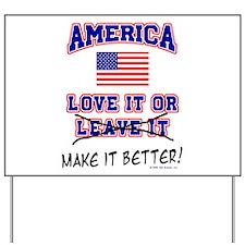 America Love it or... Yard Sign