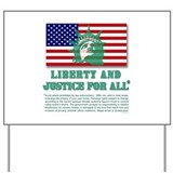 Liberty and justice for all the statue of liberty Yard Signs