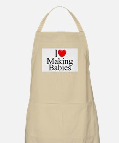 """I Love (Heart) Making Babies"" BBQ Apron"