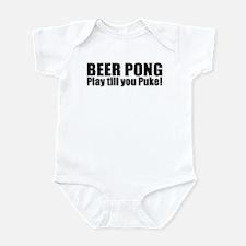 Beer Pong - Play till you Puk Infant Bodysuit
