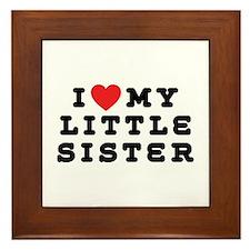 I Love My Little Sister Framed Tile