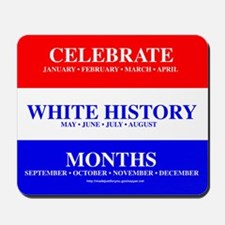 #0199 CELEBRATE WHITE HISTORY MONTHS Mousepad