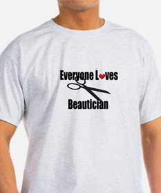 Everyone Loves a Beautician T-Shirt