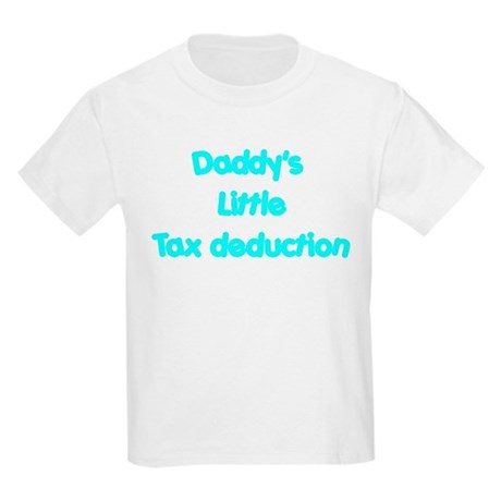 Daddys little tax deduction Kids Light T-Shirt