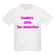Daddys little tax deduction T-Shirt