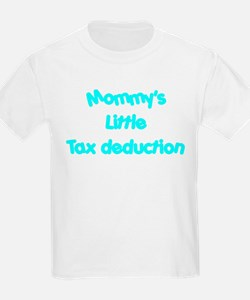 Mommys little tax deduction T-Shirt