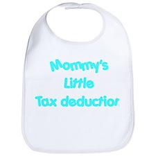 Mommys little tax deduction Bib