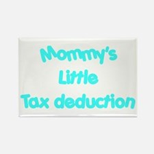 Mommys little tax deduction Rectangle Magnet