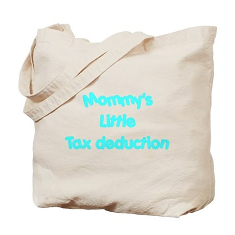 Mommys little tax deduction Tote Bag