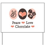 Peace Love Chocolate Yard Sign