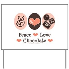 Peace Love Chocolate Yard Sign