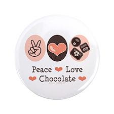 "Peace Love Chocolate 3.5"" Button"