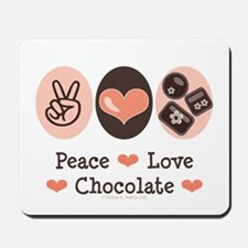 Peace Love Chocolate Mousepad