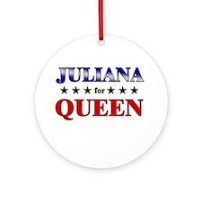 JULIANA for queen Ornament (Round)