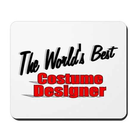 """The World's Best Costume Designer"" Mousepad"
