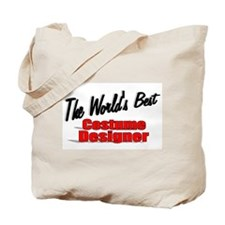 """The World's Best Costume Designer"" Tote Bag"