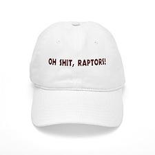 oh shit, raptors! Baseball Cap