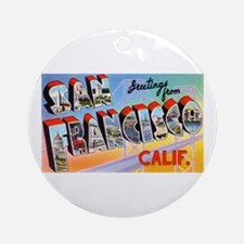 San Francisco California Greetings Ornament (Round