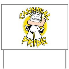 Cannibal Pride Yard Sign