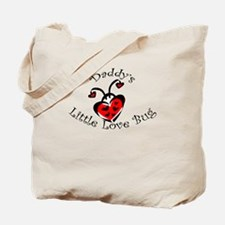 Daddy's Little Love Bug Tote Bag