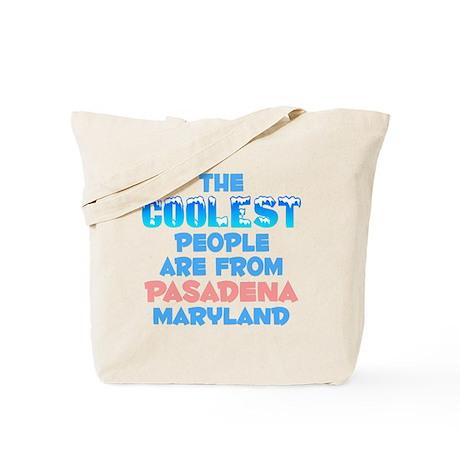 Coolest: Pasadena, MD Tote Bag