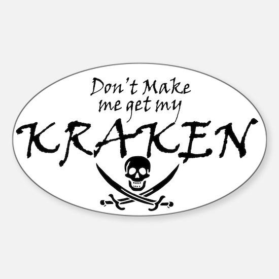 Don't Make Me Get My Kraken