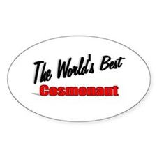 """""""The World's Best Cosmonaut"""" Oval Decal"""