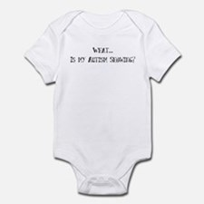 What...Is my Autism Showing? Infant Bodysuit