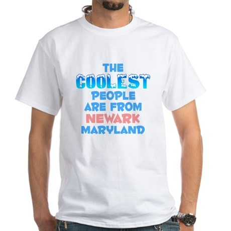 Coolest: Newark, MD White T-Shirt