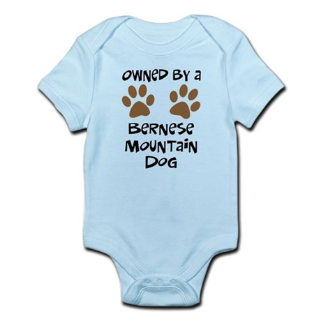 Owned By A Bernese Mt. Dog Infant Bodysuit