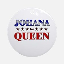 JOHANA for queen Ornament (Round)