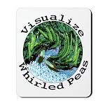 Visualize Whirled Peas Mousepad