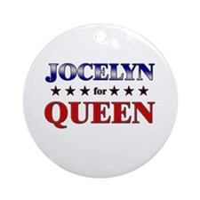 JOCELYN for queen Ornament (Round)
