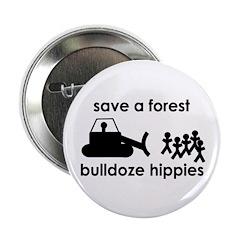 Save A Forest, Bulldoze Hippi 2.25