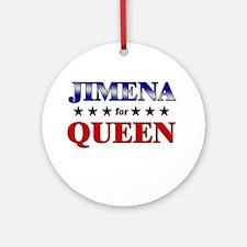 JIMENA for queen Ornament (Round)