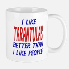 I Like Tarantulas Mug