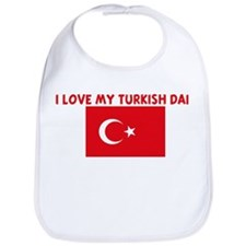 I LOVE MY TURKISH DAD Bib