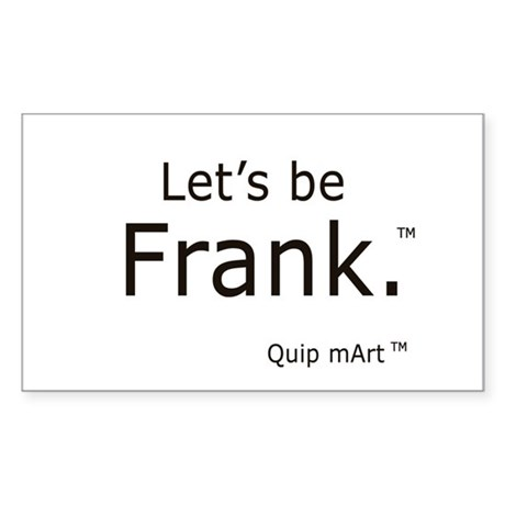 Let's be Frank. Rectangle Sticker