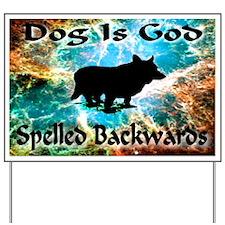 Dog Is God Yard Sign
