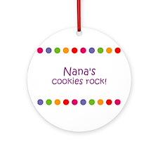Nana's cookies rock! Ornament (Round)