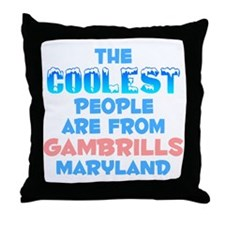Coolest: Gambrills, MD Throw Pillow