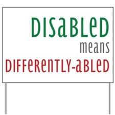 Disabled = Differently-abled Yard Sign