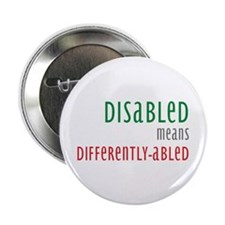 """Disabled = Differently-abled 2.25"""" Button (10 pack"""