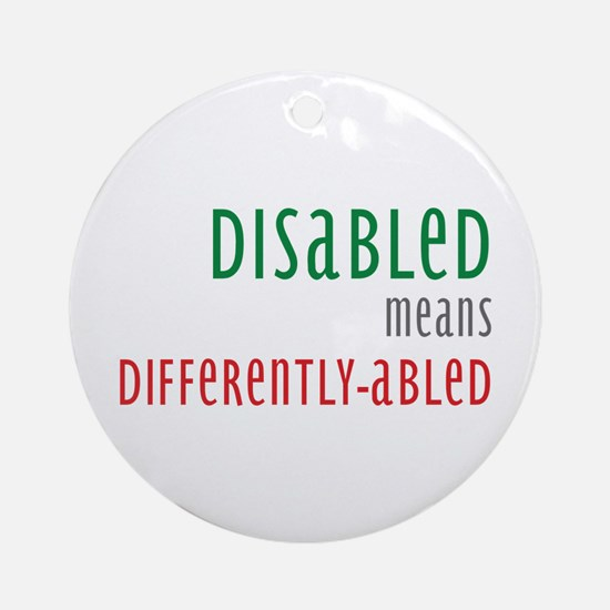 Disabled = Differently-abled Ornament (Round)
