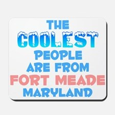 Coolest: Fort Meade, MD Mousepad