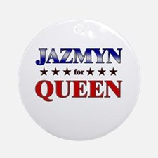 JAZMYN for queen Ornament (Round)