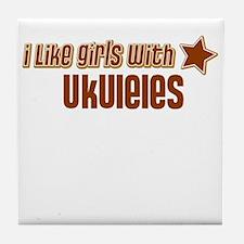I Like Girls with Ukuleles Tile Coaster